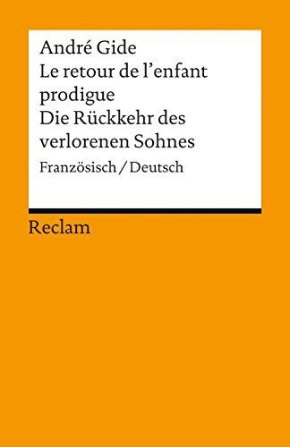 Le retour de lenfant prodigue / Die Rückkehr des verlorenen Sohnes: Französisch/Deutsch von André Gide (15. November 2012) Taschenbuch