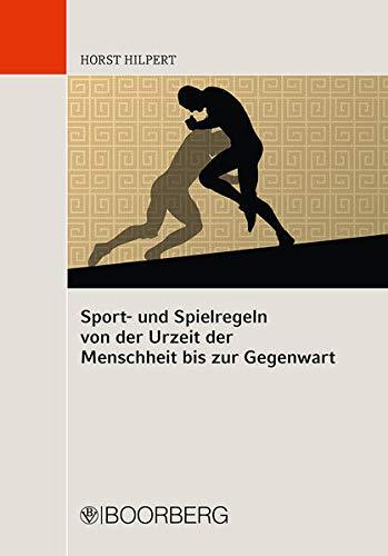 Sport- und Spielregeln von der Urzeit der Menschheit bis zur Gegenwart