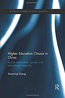 Higher Education Choice in China: Social stratification, gender and educational inequality