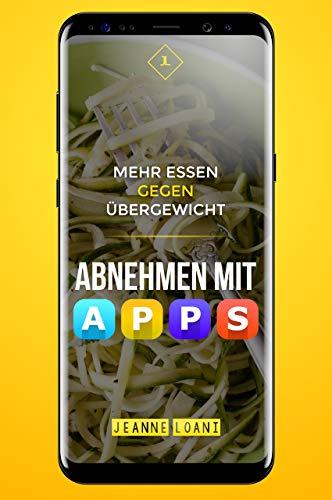 Mehr essen gegen Übergewicht: Abnehmen mit Apps