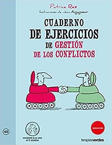 Cuaderno de ejercicios. Gestión de los conflictos (Terapias Cuadernos ejercicios)