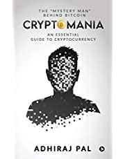 Cryptomania: An Essential Guide to Cryptocurrency