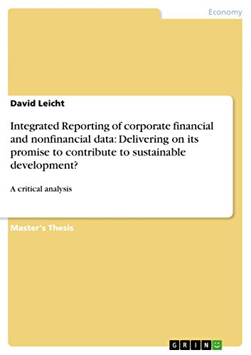Integrated Reporting of corporate financial and nonfinancial data: Delivering on its promise to contribute to sustainable development?: A critical analysis (English Edition)