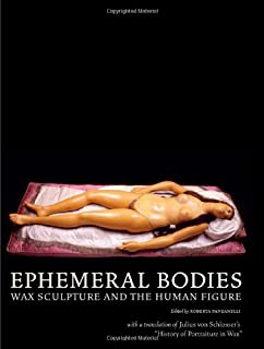Ephemeral Bodies: Wax Sculpture and the Human Figure (Getty)