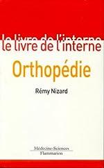 Le livre de l'interne - Orthopédie de Rémy Nizard