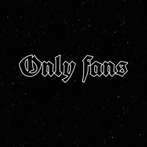 Only Fans [Explicit]