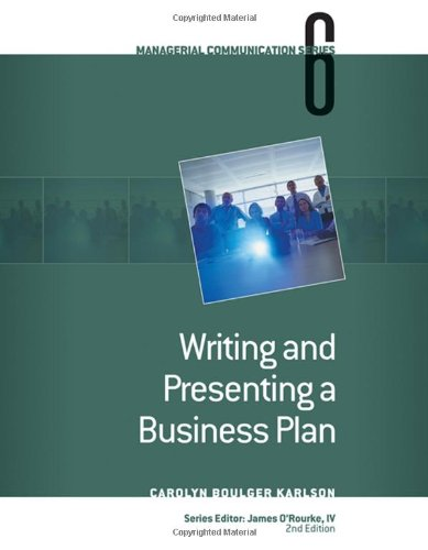 Download Writing and Presenting a Business Plan (Managerial Communication Module) 0324584229