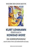 Kurt Lehmann oder auch Konrad Merz: Die Korrespondenz