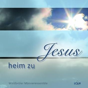 Heim zu Jesus