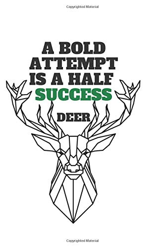 A BOLD ATTEMPT IS A HALF  SUCCESS | DEER: Lined Notebook Journal 120 Pages Great Gift Paperback