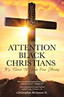 Attention Black Christians: It's Time To Free Our Slaves