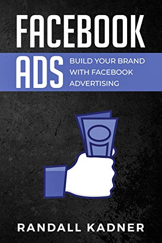 Facebook Ads: Build Your Brand With Facebook Advertising (English Edition)