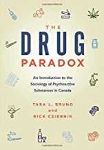 The Drug Paradox: An Introduction to the Sociology of Psychoactive Substances in Canada
