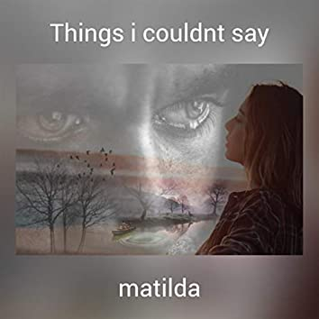 Things i couldnt say