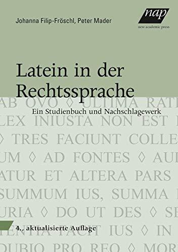 Latein in der Rechtssprache: Ein Studienbuch und Nachschlagewerk