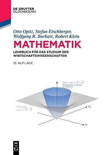 Mathematik: Lehrbuch für das Studium der Wirtschaftswissenschaften (De Gruyter Studium)