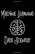 Machine Learning Data Scientist Research Fun Quote College Ruled Notebook: Blank Lined Journal