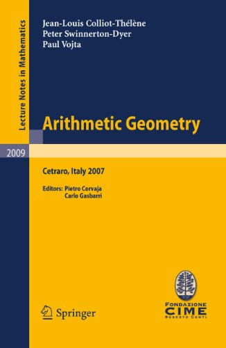Arithmetic Geometry: Lectures given at the C.I.M.E. Summer School held in Cetraro, Italy, September 10-15, 2007 (Lecture Notes in Mathematics, Band 2009)
