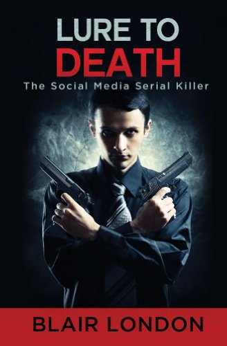 Book: Lure to Death - The Social Media Serial Killer by Blair London