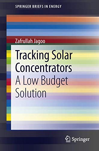 Tracking Solar Concentrators: A Low Budget Solution (SpringerBriefs in Energy)