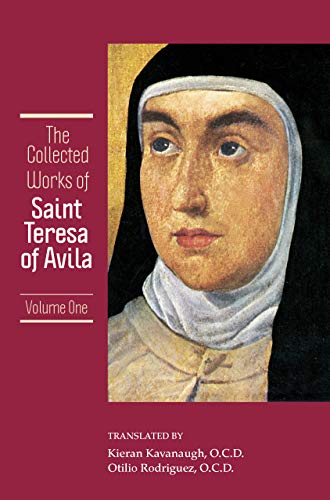 The Collected Works of St. Teresa of Avila, Vol. 1 (featuring The Book of Her Life, Spiritual Testimonies and the Solilo
