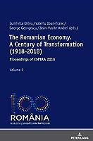 The Romanian Economy. A Century of Transformation (1918-2018); Proceedings of ESPERA 2018