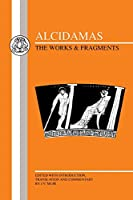 Alcidamas: The Works & Fragments (Greek Texts)