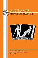 Alcidamas: The Works & Fragments (Greek Texts)