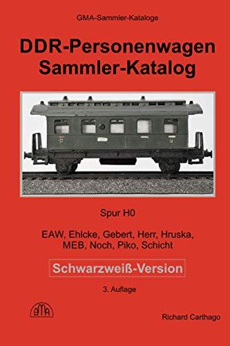 DDR-Personenwagen Sammler-Katalog Schwarzweiß-Version: Spur H0 - EAW, Ehlcke, Gebert, Herr, Hruska, MEB, Noch, Piko, Schicht