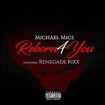 Reborn 4 U (feat. Renegade Rixx)