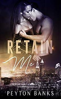 Retain Me: A BWWM Office Romance by [Peyton Banks]