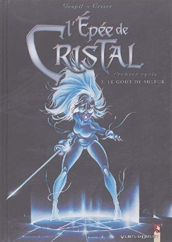 L'Épée de cristal, tome 5 : Le Goût du sulfur