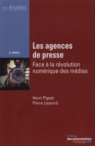 Les Agences de Presse (2ed) - Études Df N 5384-85: FACE A LA REVOLUTION NUMERIQUE DES MEDIAS