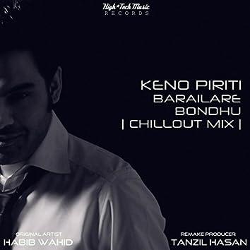 Keno Piriti Barailare Bondhu (Chillout Mix)