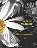 WOH Magazine: Embrace the In-between