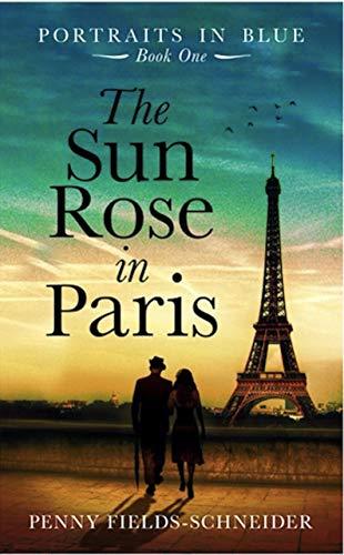 The Sun Rose in Paris: Portraits in Blue - Book One