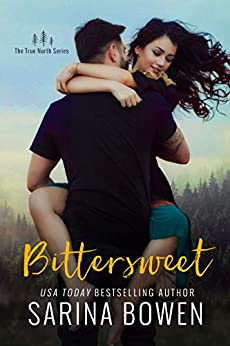 Bittersweet (True North Book 1) by [Sarina Bowen]