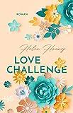 Love Challenge: Roman (KISS, LOVE & HEART-Trilogie, Band 2) - Helen Hoang