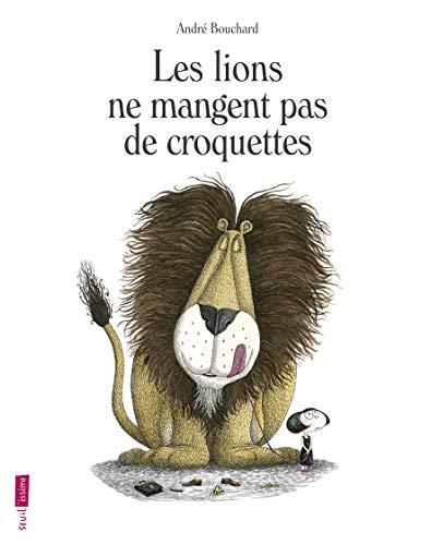 Les Lions ne mangent pas de croquettes (Seuil''issime)