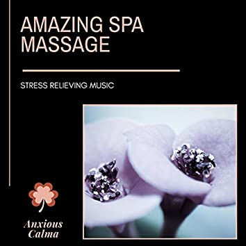 Amazing Spa Massage - Stress Relieving Music