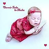 Dormir Toda la Noche - Música Relajante para Bebé, Música para Dormir, Sonidos Tranquilos, Melodías Instrumentales, Mejor Sueño
