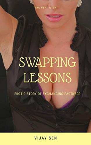 SWAPPING LESSONS: EROTIC STORY OF Exchanging Partners