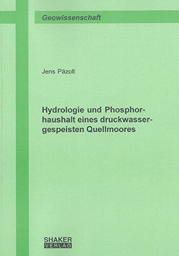 Hydrologie und Phosphorhaushalt eines druckwassergespeisten Quellmoores (Berichte aus der Geowissenschaft)