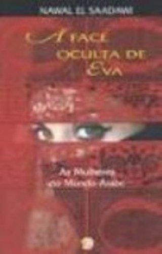 A Face Oculta De Eva. As Mulheres Do Mundo Arabe