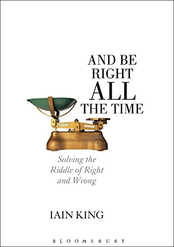 How to Make Good Decisions and Be Right All the Time: Solving the Riddle of Right and...