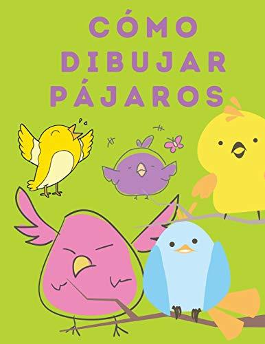 Cómo Dibujar Pájaros: Aprende a dibujar paso a paso (Cómo dibujar) - Libros para dibujar y colorear para niños - Libro de actividades para niños