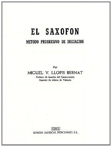 Miguel V. Llopis Bernat: El Saxofon (Metodo Progresivo De