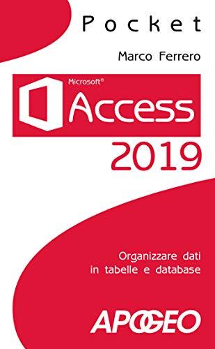 Access 2019: Organizzare dati in tabelle e database