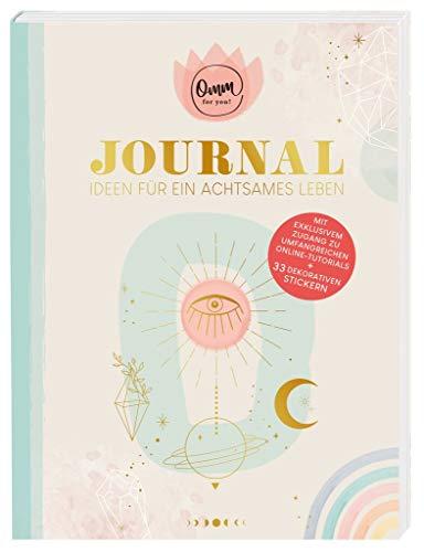 Omm for you Journal - Ideen für ein achtsames Leben   Tagebuch für mehr Achtsamkeit   Mix aus Yoga, Meditation, Journaling und Kreativität   Broschiertes Buch mit Übungen für Entschleunigung im Alltag