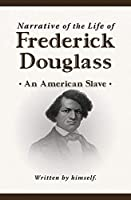Narrative of the Life of Frederick Douglass (New Edition)